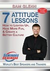 7 Attitude Lessons: How to Lighten Up, Have More Fun and Create a Better Culture